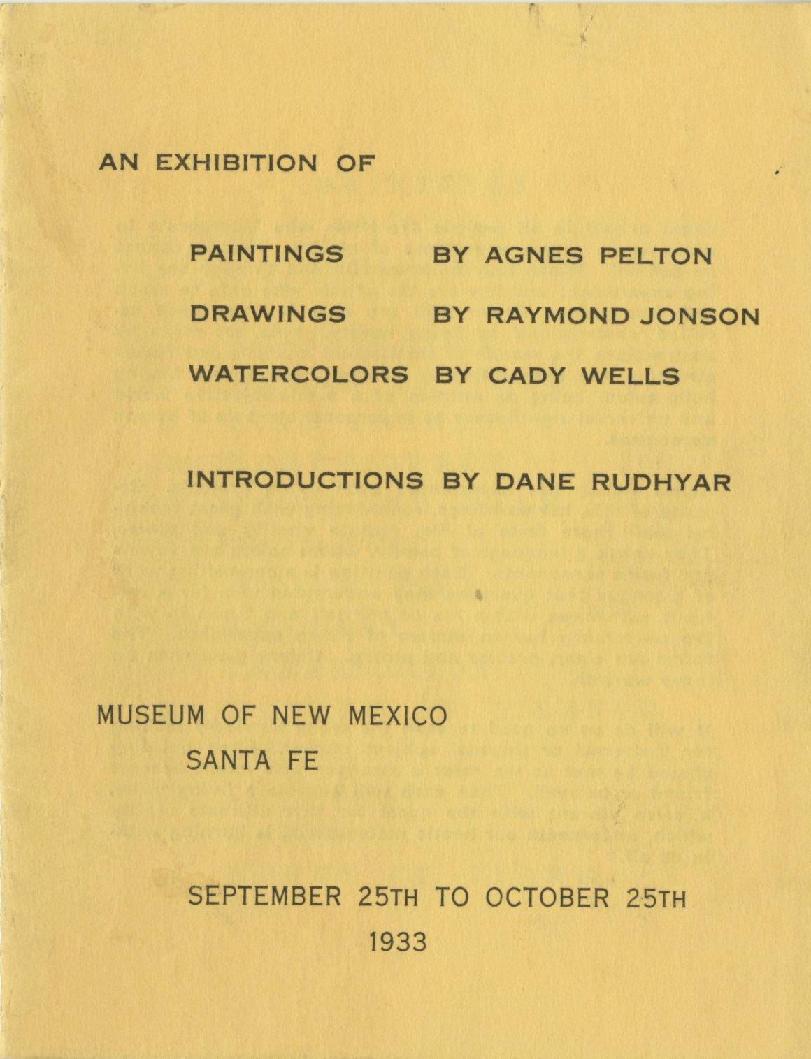 Brochure for an exhibition of paintings by Agnes Pelton, drawings by Raymond Jonson, and watercolors by Cady Wells at the Museum of New Mexico in Santa Fe from September 25th to October 25th, 1933.