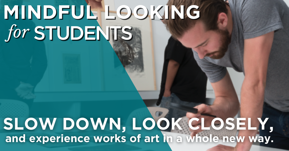 Mindful Looking for Students